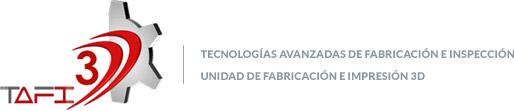 Tecnologías Avanzadas de Fabricación e Inspección Unidad de Fabricación E INSPECCIÓN 3D